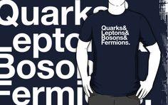 Quarks & Leptons & Bosons & Fermions. - white design by M. Dean Jones