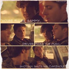 Driver picks the music,shotgun shuts his cakehole.....1x01 Pilot