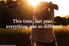 and this time next year everything will be so different and the next year... but you know what i'm kinda ready for that to see where God leads and move on to better things