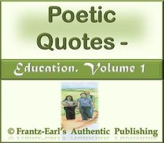 These quotes will provide interesting views on the value of education and characteristics involved. They can be used as ringtones and reminders. Play them on your mp3 player and on your computer.