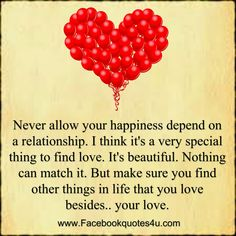 FaceBook Quotes: Never allow your happiness to depend on a relationship Facebook Quotes, Friend Friendship, Things To Think About, Love You, Relationship, Happy, Qoutes, Happiness, Life