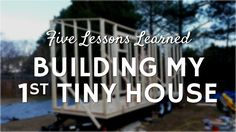 Five Lessons Learned - Building My 1st Tiny House