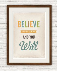 """Believe you can and you will"" by ReStyle"