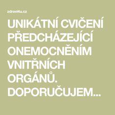 UNIKÁTNÍ CVIČENÍ PŘEDCHÁZEJÍCÍ ONEMOCNĚNÍM VNITŘNÍCH ORGÁNŮ. DOPORUČUJEME VŠEM ! - Zdravi4u.cz