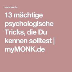 Köstlich amüsant geschrieben und kleine wertvolle Tipps: 13 mächtige psychologische Tricks, die Du kennen solltest | myMONK.de