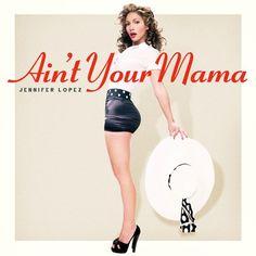 Jennifer Lopez - Ain't Your Mama en mi blog: http://alexurbanpop.com/2016/05/06/jennifer-lopez-aint-your-mama/