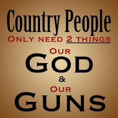 Country people only need two things