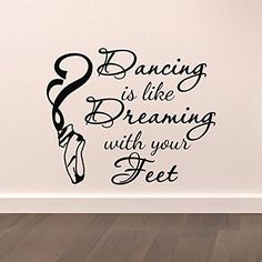 Dance Wall Decal Stickers Dancing Is Like Dreaming With Your Feet Quotes Dancer Ballerina Ballet Pointe Shoes Wall Art Vinyl Lettering Q191