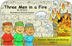 THREE MEN IN A FIRE-BIG book FRONT http://www.lambsongs.co.nz/Bible%20Story%20Books/Three%20Men%20In%20A%20Fire%20Big%20Book%20Cover.pdf  BACK http://www.lambsongs.co.nz/Bible%20Story%20Books/Three%20Men%20In%20A%20Fire%20Big%20Book%20Back%20cover.pdf BOOK http://www.lambsongs.co.nz/Bible%20Story%20Books/Three%20Men%20In%20A%20Fire%20Big%20Book%20b+w.pdf
