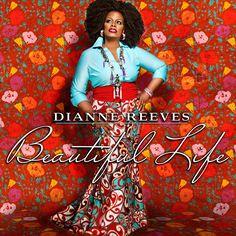 Dianne Reeves - Beautiful Life (2013)