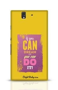 If You Can Dream It You Can Do It Sony Xperia Z Phone Case