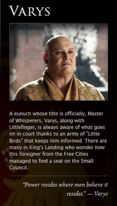Varys, a true INTP. He is always playing a long termed game and is happy to rule from behind the scenes.