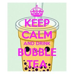 keep calm and drink bubble tea Bubble Tea, Keep Clam, Keep Calm And Drink, Food Drawing, Good Advice, Love Food, Tea Time, Bubbles, Good Things
