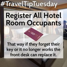 #TravelTipTuesday Register All Hotel Room Occupants, that way if they forget their key or it no longer works the front desk can replace it.