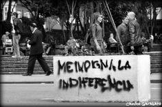Mensaje a todos aquellos que no paran a mirar, no pausan a sentir, no se detienen a pensar que somos más de uno en este mundo.En Bogotá, Colombia
