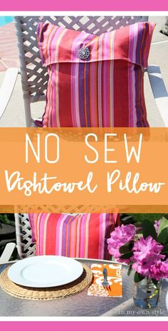 No Sew Dishtowel Pillow for Outdoor Entertaining. It is so quick and easy, you have no excuse not to make it!