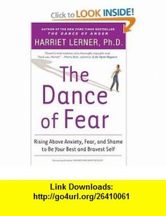 The Dance of Fear Rising Above Anxiety, Fear, and Shame to Be Your Best and Bravest Self (9780060081584) Harriet Lerner , ISBN-10: 0060081589  , ISBN-13: 978-0060081584 ,  , tutorials , pdf , ebook , torrent , downloads , rapidshare , filesonic , hotfile , megaupload , fileserve