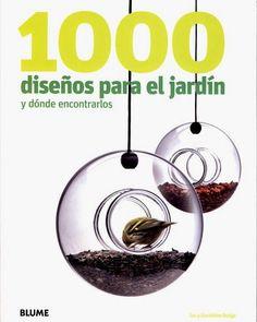 #Arquitectura / Paisajismo 1000 DISEÑOS PARA EL JARDIN Y DONDE ENCONTRARLOS - Ian Rudge, Geraldine Rudge #Blume