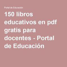 150 libros educativos en pdf gratis para docentes - Portal de Educación