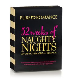 52 Weeks of Naughty Nights- Nice is fine for some nights. Other nights, you just want to be naughty — and that's where 52 Weeks of Naughty Nights comes in! Experience hours of passion one scratch-off card at a time.