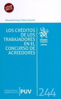 Los créditos de los trabajadores en el concurso de acreedores / Eduardo Enrique Taléns Visconti. - 2017