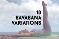 Put more 'aaaahhhh' in your Savasana with these variations! Check 'em out! :-)