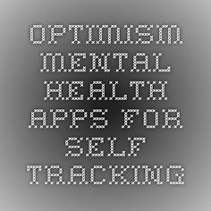 """www.findingoptimism.com Depression, bipolar disorder. An app to track moods, providing space to keep daily records of symptoms, triggers, and """"stay well strategies,"""" and then visualizes that data with graphs."""