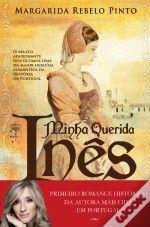 """Minha Querida Inês"", de Margarida Rebelo Pinto"
