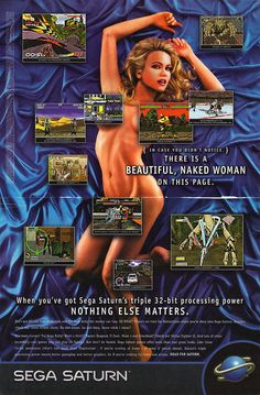 An ad for the 32-bit Sega Saturn gaming console. Sega was loosing the console wars to Sony's PlayStation and so decides to infuse their ads with more sexsim to appeal to more young men. #sexism #ads #sexualization #objectification