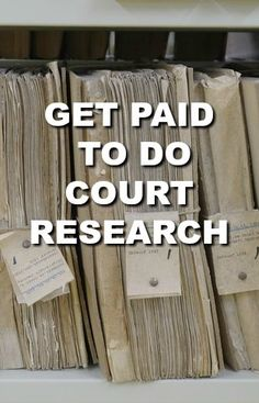 How to get paid to do court research for a reputable company.