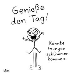 geniese den tag konnte morgen schlimmer kommen isfies comic lustig motto spruch spruche - The world's most private search engine Internet Ads, What Is Digital, Baby Blog, Funny Comics, Brand Names, How To Become, About Me Blog, Lettering, How To Plan