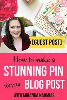 [GUEST POST] How to Make a Stunning Pin for Your Blog Post