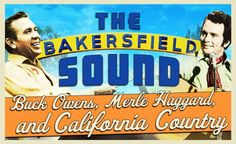 The Bakersfield Sound: Buck Owens, Merle Haggard, and California Country at Country Hall of Fame and Museum Tehachapi California, Bakersfield California, California Love, California History, Best Country Music, Country Music Stars, Country Singers, Nashville Museums, Local Museums