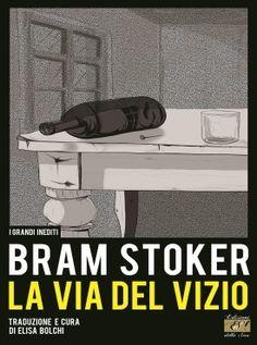 """""""La via del vizio"""" di Bram Stoker, traduzione e cura di Elisa Bolchi"""