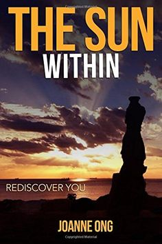 The Sun Within: Rediscover You by Joanne Ong https://www.amazon.com/dp/1988071569/ref=cm_sw_r_pi_dp_x_edYWzb4TY7S0H