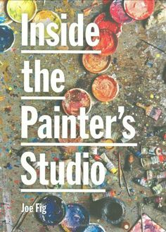 Inside the Painter's Studio by Joe Fig, http://www.amazon.com/dp/1568988524/ref=cm_sw_r_pi_dp_j5Latb1JFEVDV