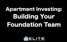 To scale your apartment investment business, you must have a strong team in place. Who are the members?