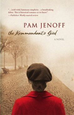The Kommandant's Girl. This was one of my favorites! Very good.
