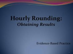 evidence-based-practice-hourly-rounds-power-point-better by shannic99 via Slideshare