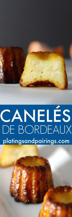 These Canelés or (Cannelés) de Bordeaux are a delicious little treat similar to a portable crème brulee. This version bakes them in silicone molds rather than the traditional copper variety.   platingsandpairings.com