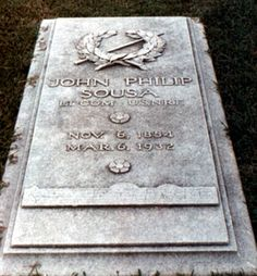 Grave Marker- John Philip Sousa, He is buried in Washington, D.C.'s Congressional Cemetery.