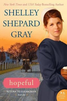 Hopeful: Return to Sugarcreek, Book One by Shelley Shepard Gray, http://www.amazon.com