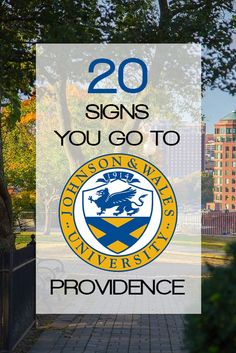 20 Signs You Go To Johnson and Wales Providence