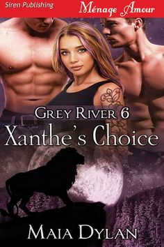 Book 6 in the Grey River series, Xanthe's Choice