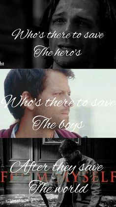 'Who's there to save the hero's who's there to save the boys after They save the world' Sad supernatural edit Castiel sam and dean Winchester
