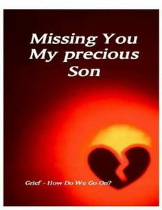 It is so hard to go on missing my son Zachary so much Losing A Child, Losing Me, Grief Poems, Missing My Son, Ill Always Love You, Child Loss, I Miss U, Son Quotes, To Infinity And Beyond