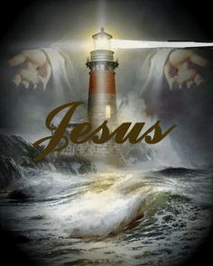 I thank God for the Lighthouse, I owe my life to Him. For Jesus is the Lighthouse and from the rocks of sin He has shone the light around me that i might clearly see if it wasn't for the light house tell me where would this ship be? Images Du Christ, Pictures Of Jesus Christ, Jesus Gif, Image Jesus, Saint Esprit, Jesus Christus, Light Of The World, Jesus Is Lord, Son Of God