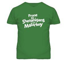 Prone to Shenanigans and Malarkey St Patricks Day t shirt