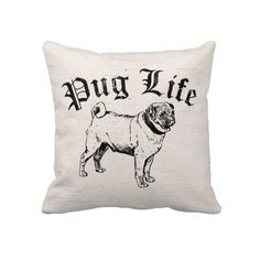 For my daughter are Lily Pug Creations.. here is a pug..  Pug Life Funny Dog Gangster Throw Pillows