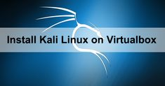Install Kali Linux on Virtualbox Step by Step Video Tutorial